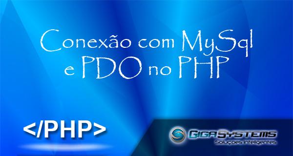 Conexão com MySQL e PDO no PHP