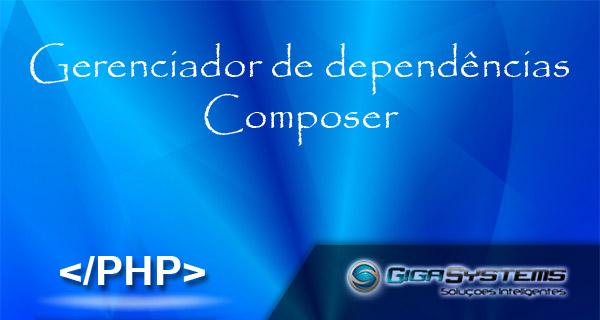 Gerenciador de Dependências Composer